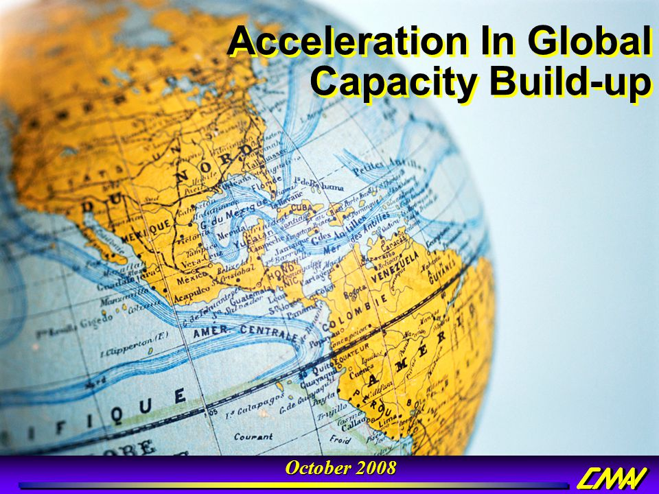 Acceleration In Global Capacity Build-up
