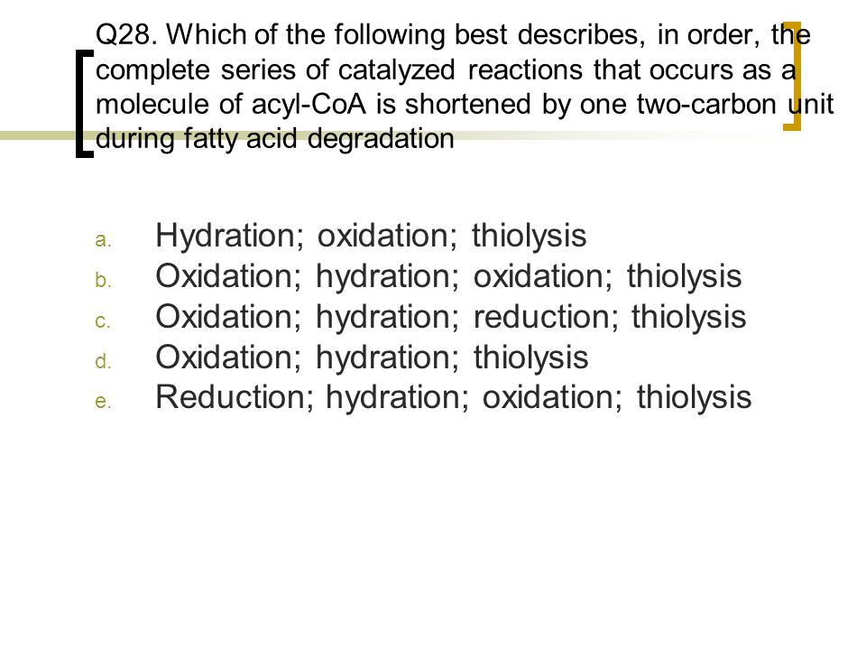 Hydration; oxidation; thiolysis