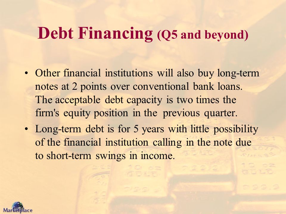 Debt Financing (Q5 and beyond)