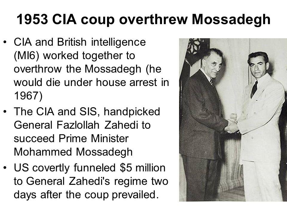 1953 CIA coup overthrew Mossadegh