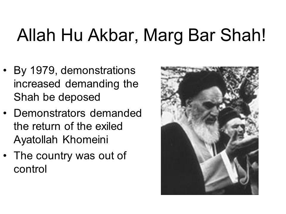 Allah Hu Akbar, Marg Bar Shah!