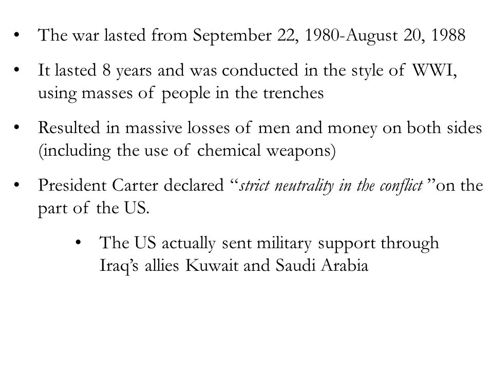 The war lasted from September 22, 1980-August 20, 1988