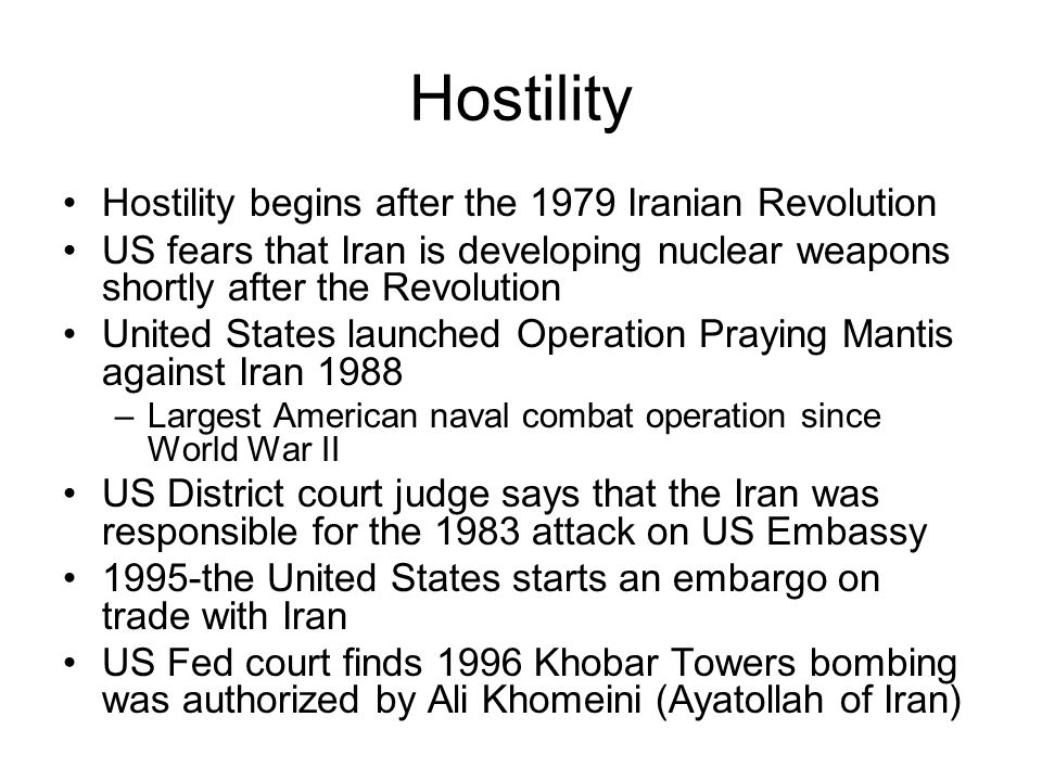 Hostility Hostility begins after the 1979 Iranian Revolution