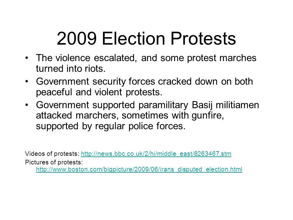 2009 Election Protests The violence escalated, and some protest marches turned into riots.