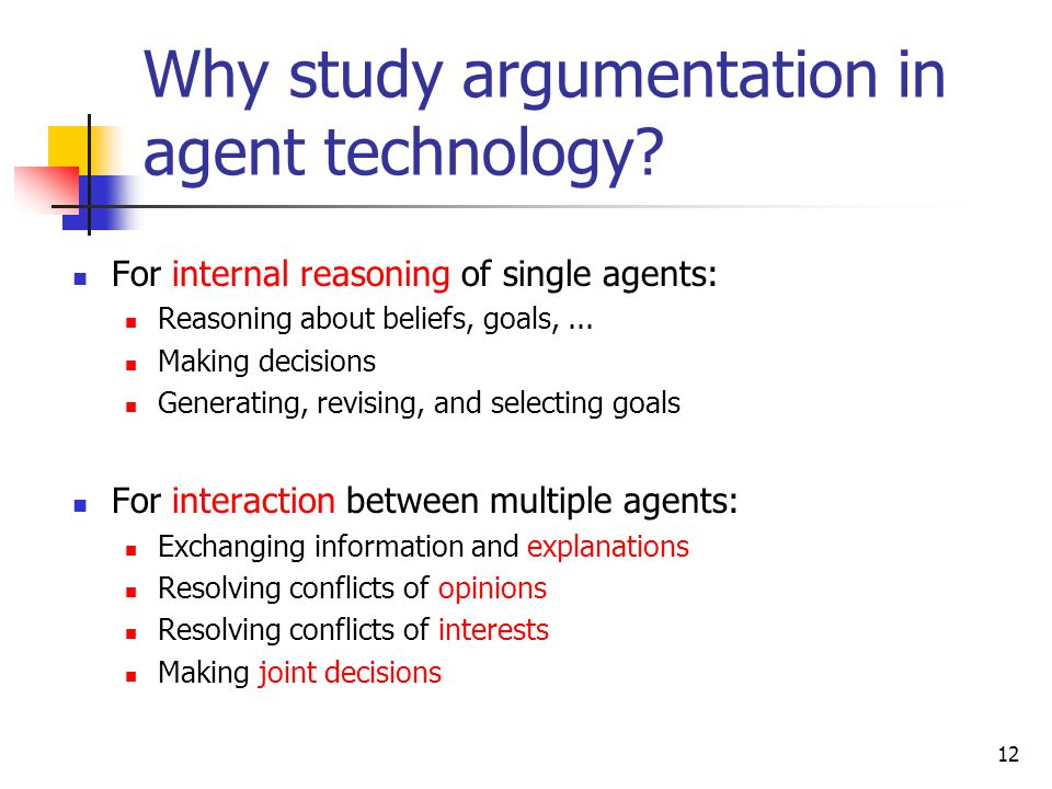 Why study argumentation in agent technology