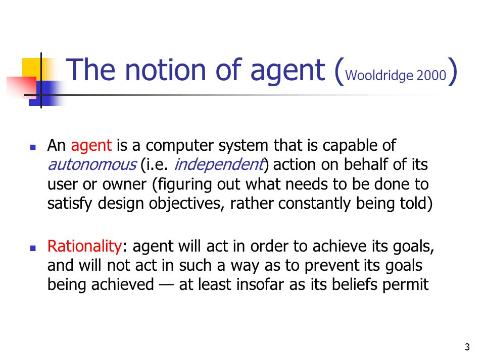 The notion of agent (Wooldridge 2000)