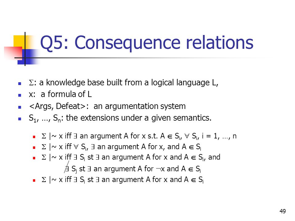 Q5: Consequence relations