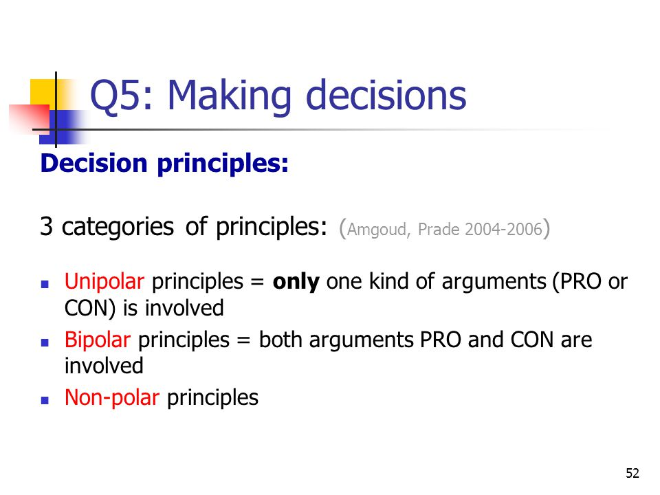 Q5: Making decisions Decision principles: