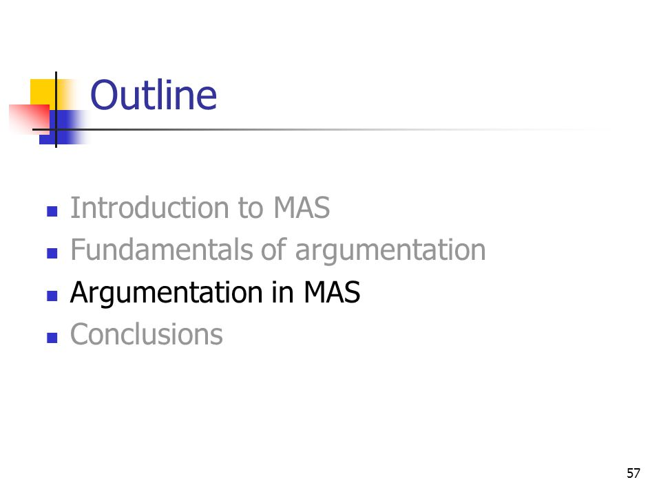 Outline Introduction to MAS Fundamentals of argumentation
