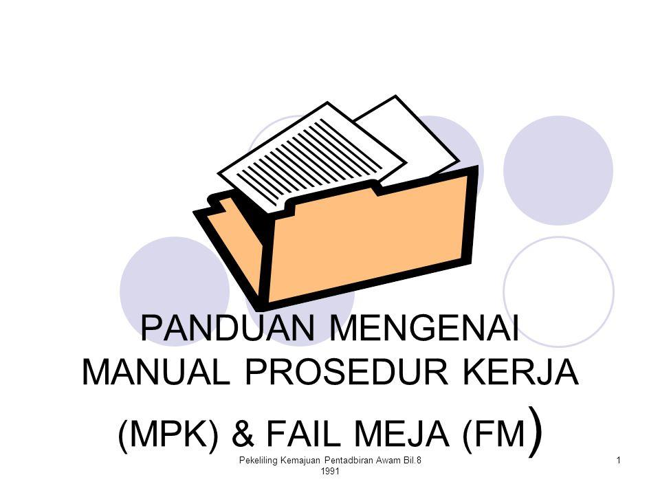 PANDUAN MENGENAI MANUAL PROSEDUR KERJA (MPK) & FAIL MEJA (FM)