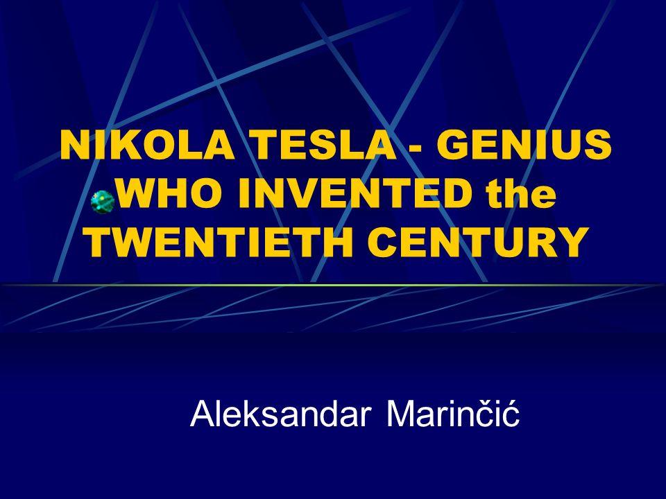 NIKOLA TESLA - GENIUS WHO INVENTED the TWENTIETH CENTURY