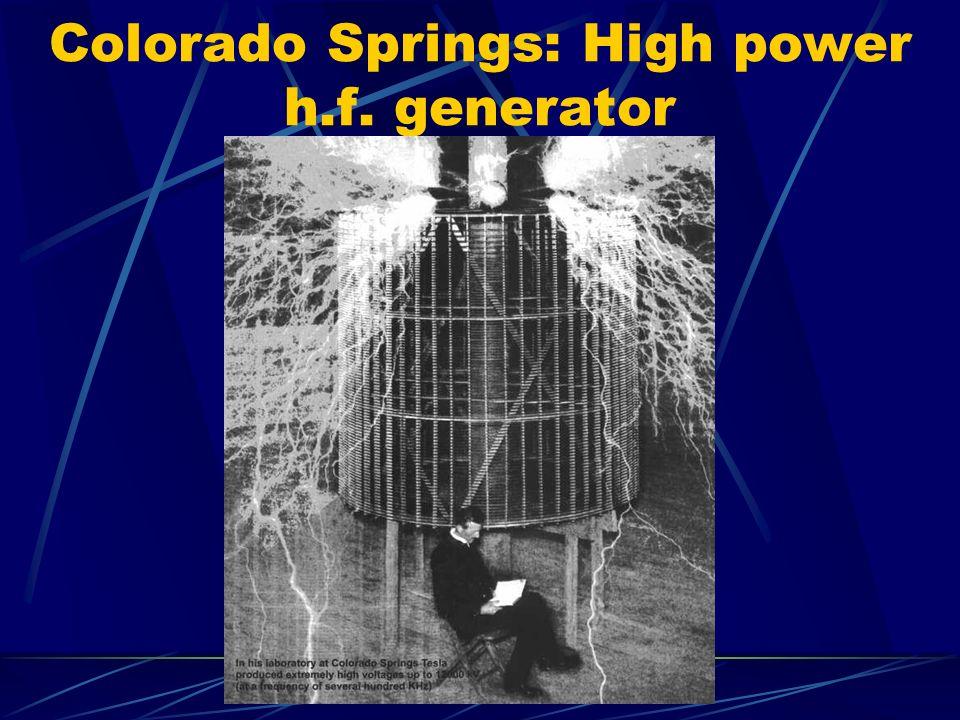 Colorado Springs: High power h.f. generator
