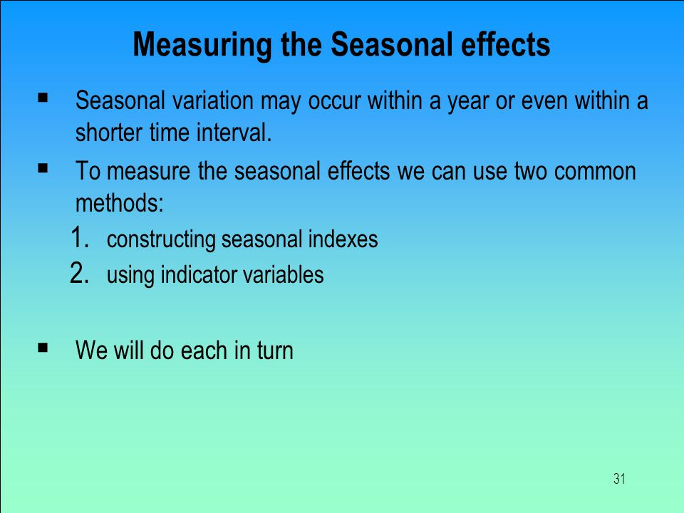 Measuring the Seasonal effects