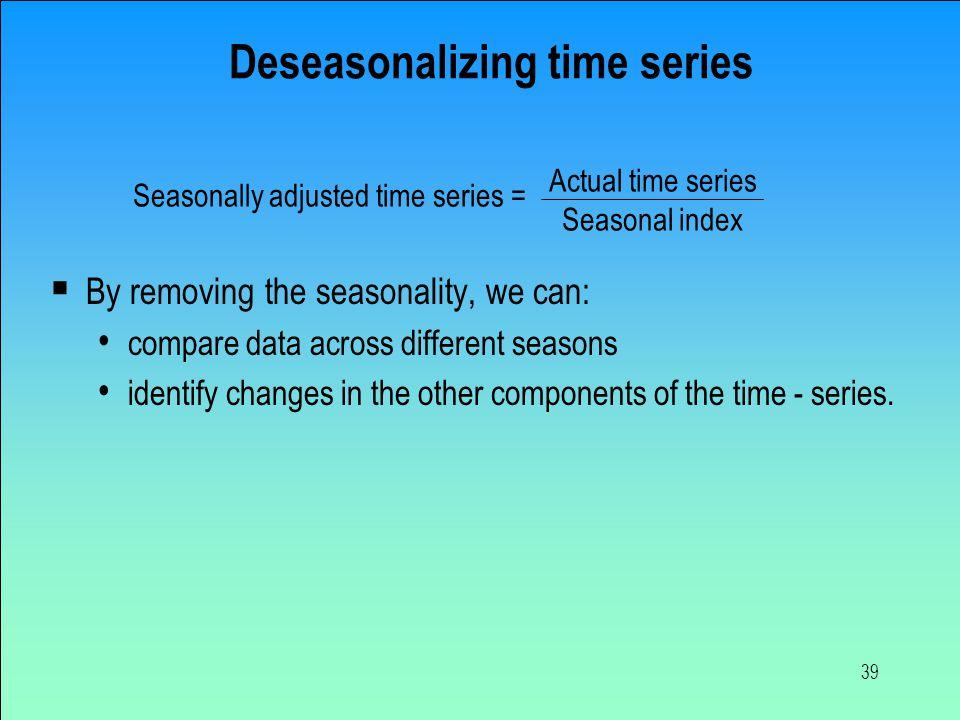 Deseasonalizing time series