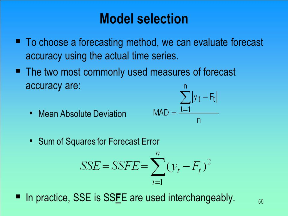 Model selection To choose a forecasting method, we can evaluate forecast accuracy using the actual time series.
