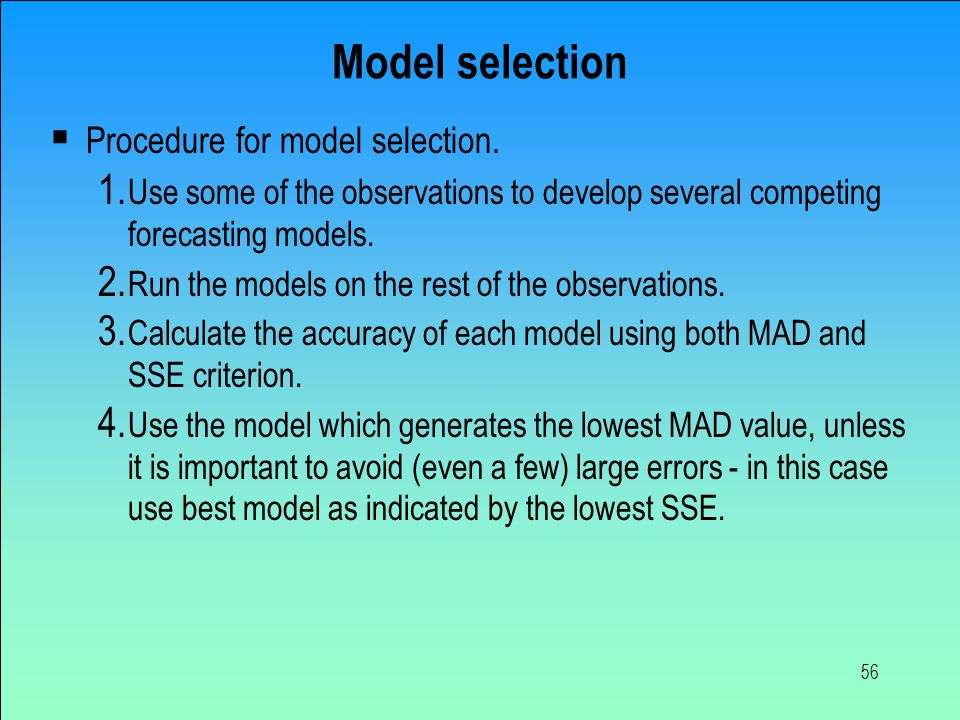 Model selection Procedure for model selection.