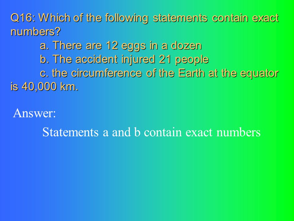 Statements a and b contain exact numbers