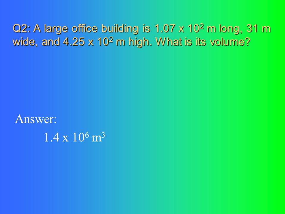 Q2: A large office building is 1. 07 x 102 m long, 31 m wide, and 4