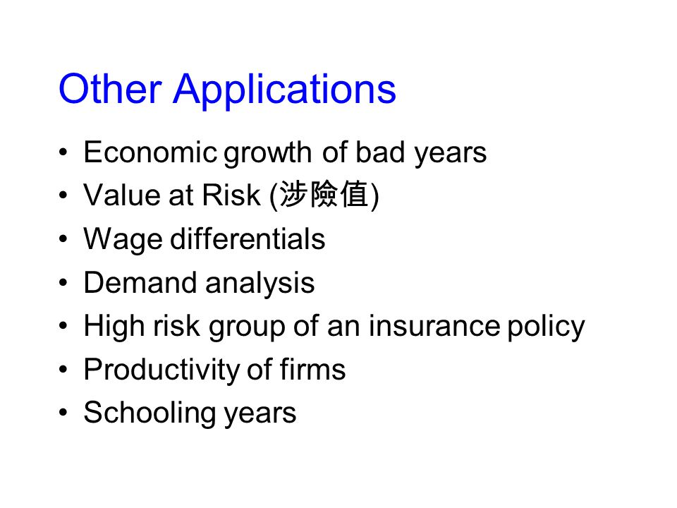 Other Applications Economic growth of bad years Value at Risk (涉險值)