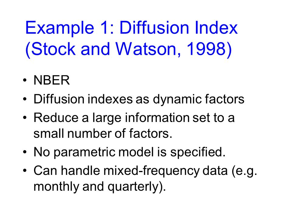 Example 1: Diffusion Index (Stock and Watson, 1998)
