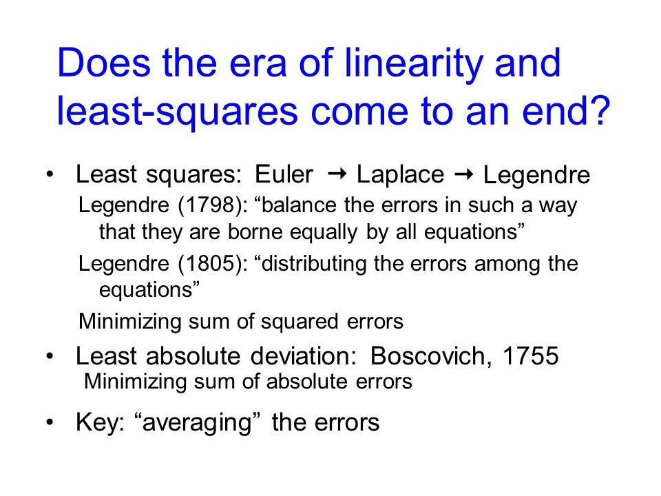 Does the era of linearity and least-squares come to an end