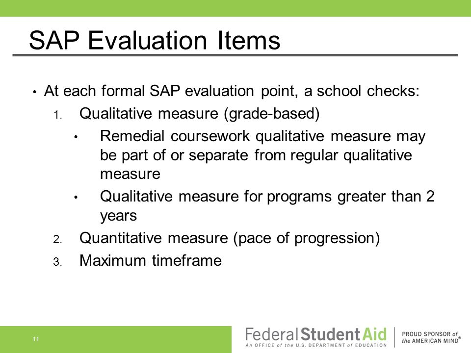 SAP Evaluation Items At each formal SAP evaluation point, a school checks: Qualitative measure (grade-based)