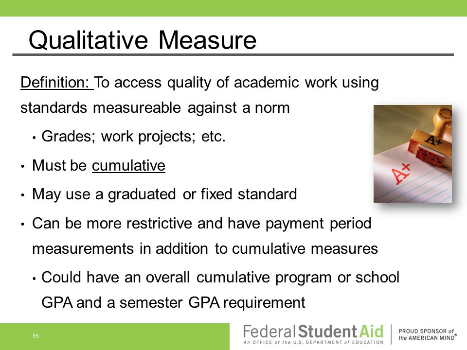Qualitative Measure Definition: To access quality of academic work using standards measureable against a norm.
