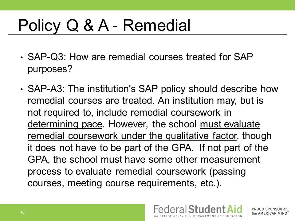 Policy Q & A - Remedial SAP-Q3: How are remedial courses treated for SAP purposes