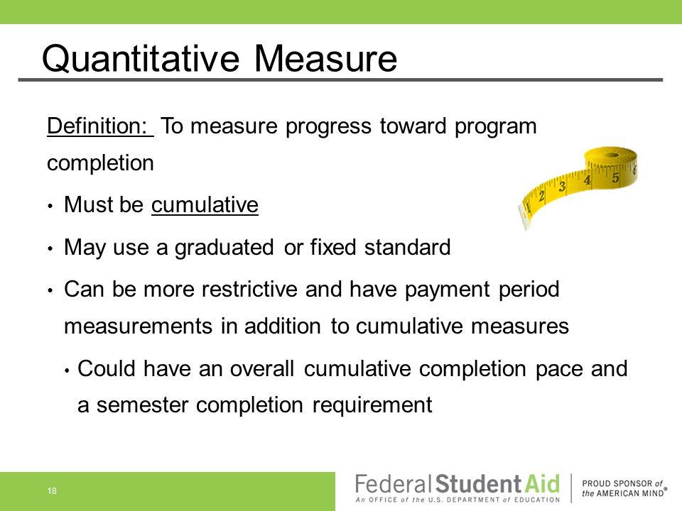 Quantitative Measure Definition: To measure progress toward program completion. Must be cumulative.