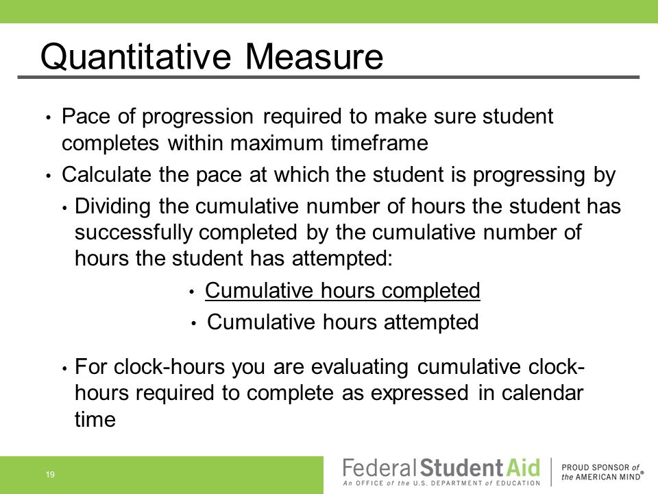 Quantitative Measure Pace of progression required to make sure student completes within maximum timeframe.