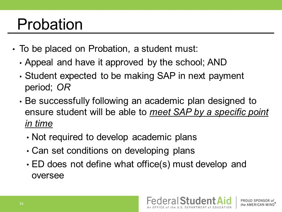 Probation To be placed on Probation, a student must: