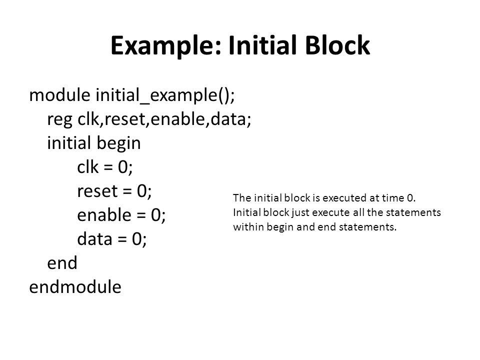 Example: Initial Block