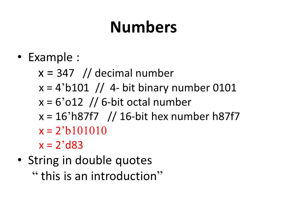 Numbers Example : x = 347 // decimal number String in double quotes