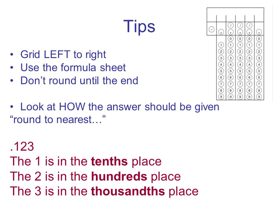Tips .123 The 1 is in the tenths place The 2 is in the hundreds place