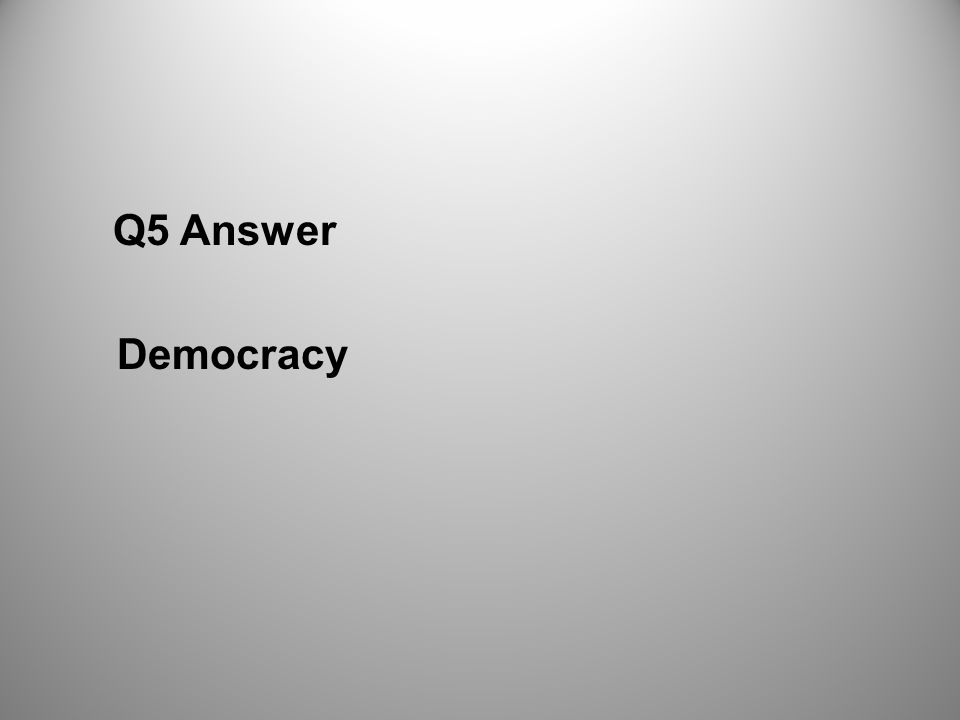 Q5 Answer Democracy