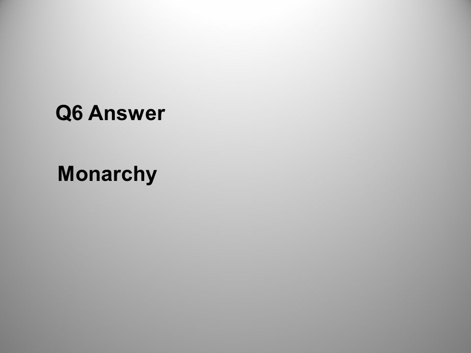 Q6 Answer Monarchy