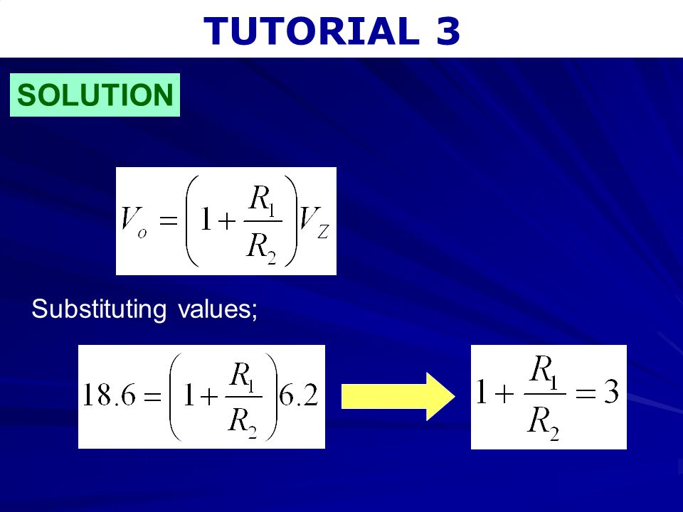TUTORIAL 3 SOLUTION Substituting values;