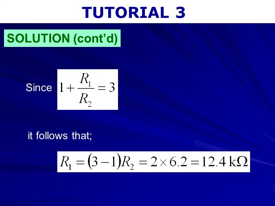TUTORIAL 3 SOLUTION (cont'd) Since it follows that;