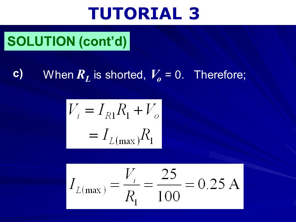 TUTORIAL 3 SOLUTION (cont'd) c) When RL is shorted, Vo = 0. Therefore;