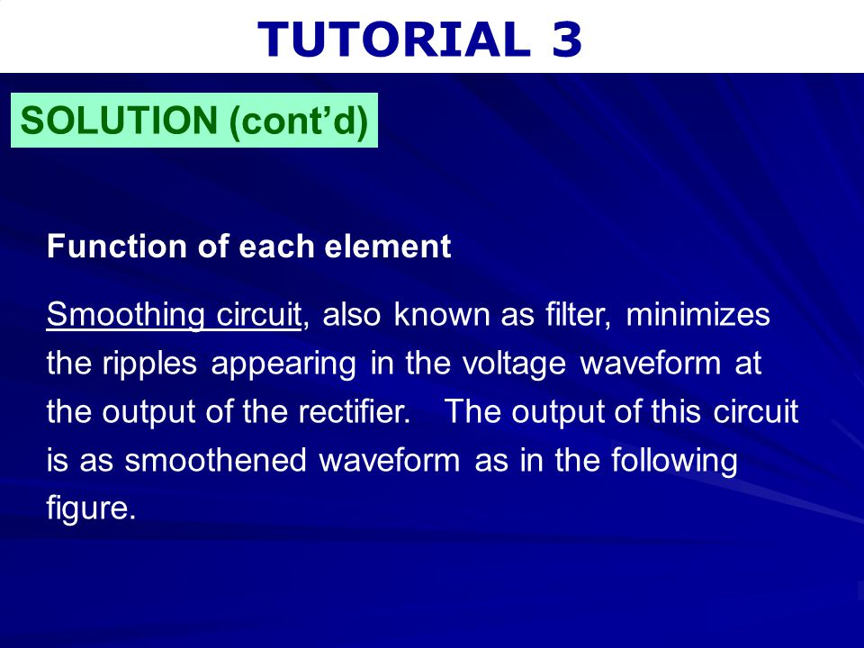 TUTORIAL 3 SOLUTION (cont'd) Function of each element