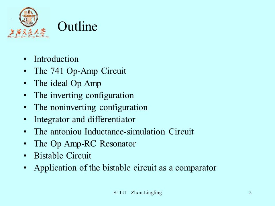 Outline Introduction The 741 Op-Amp Circuit The ideal Op Amp