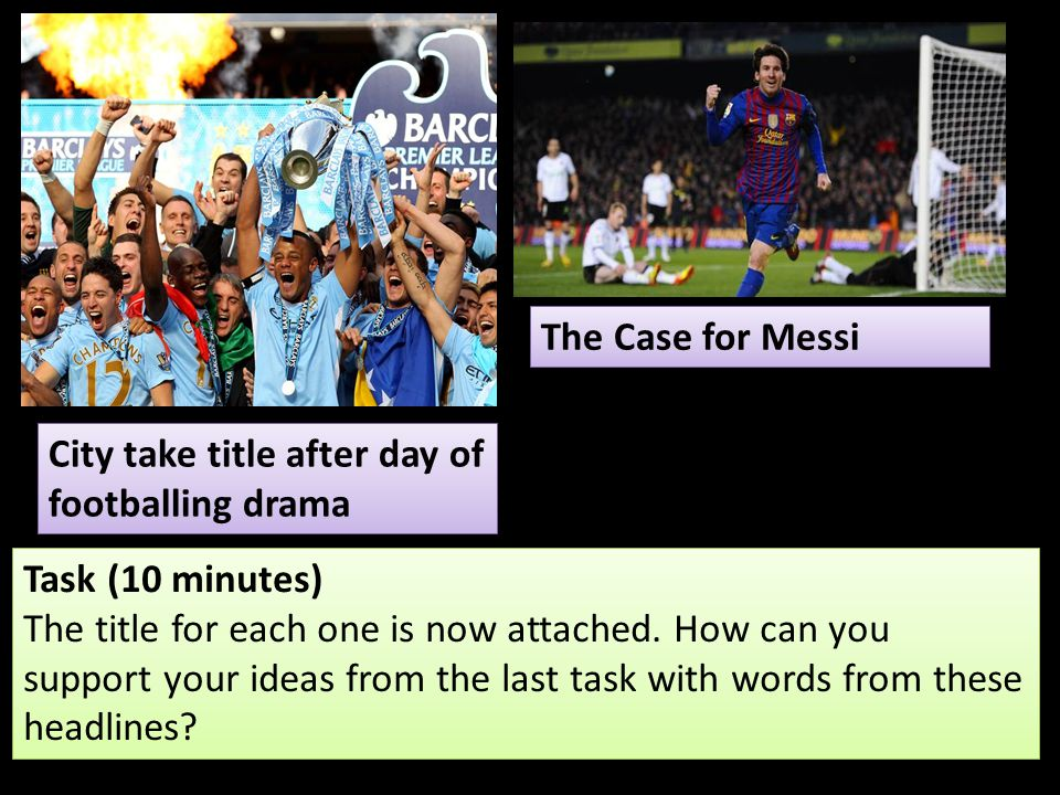 The Case for Messi City take title after day of footballing drama. Task (10 minutes)