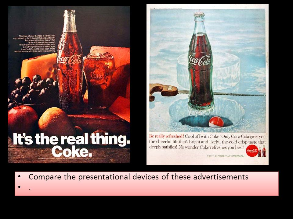 Compare the presentational devices of these advertisements