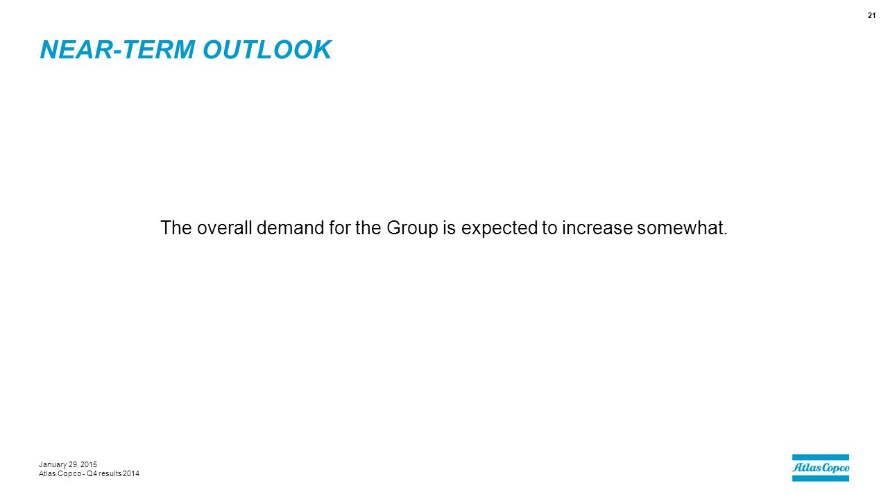 The overall demand for the Group is expected to increase somewhat.