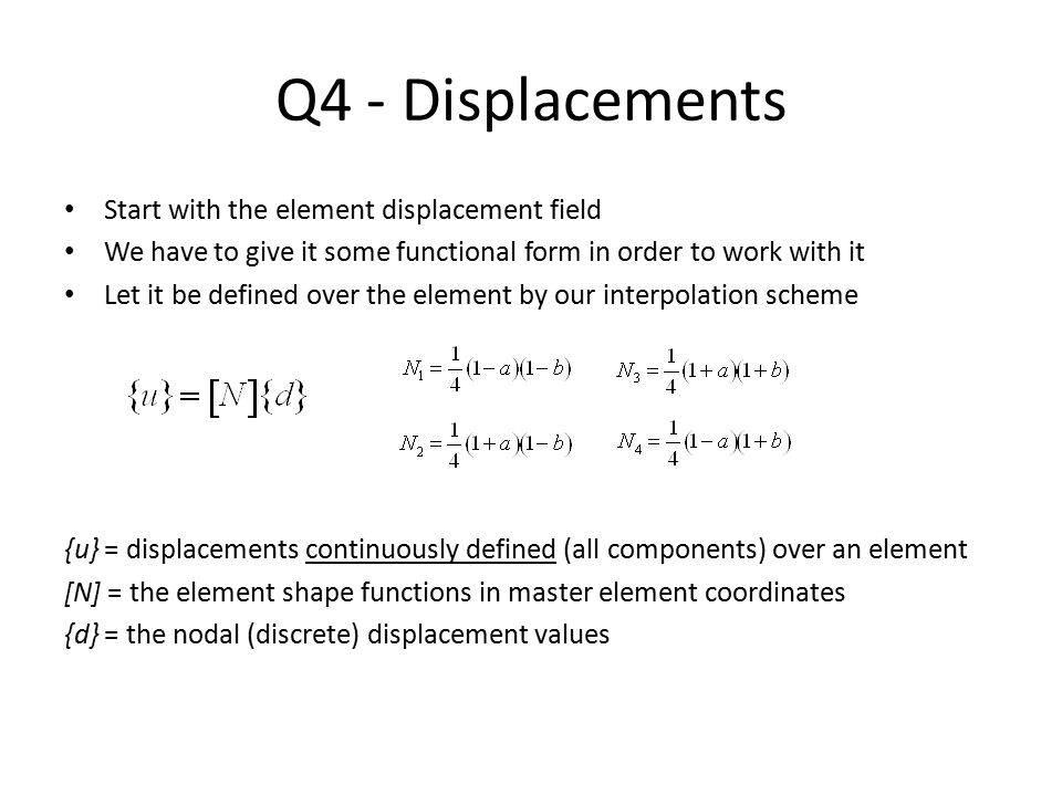 Q4 - Displacements Start with the element displacement field