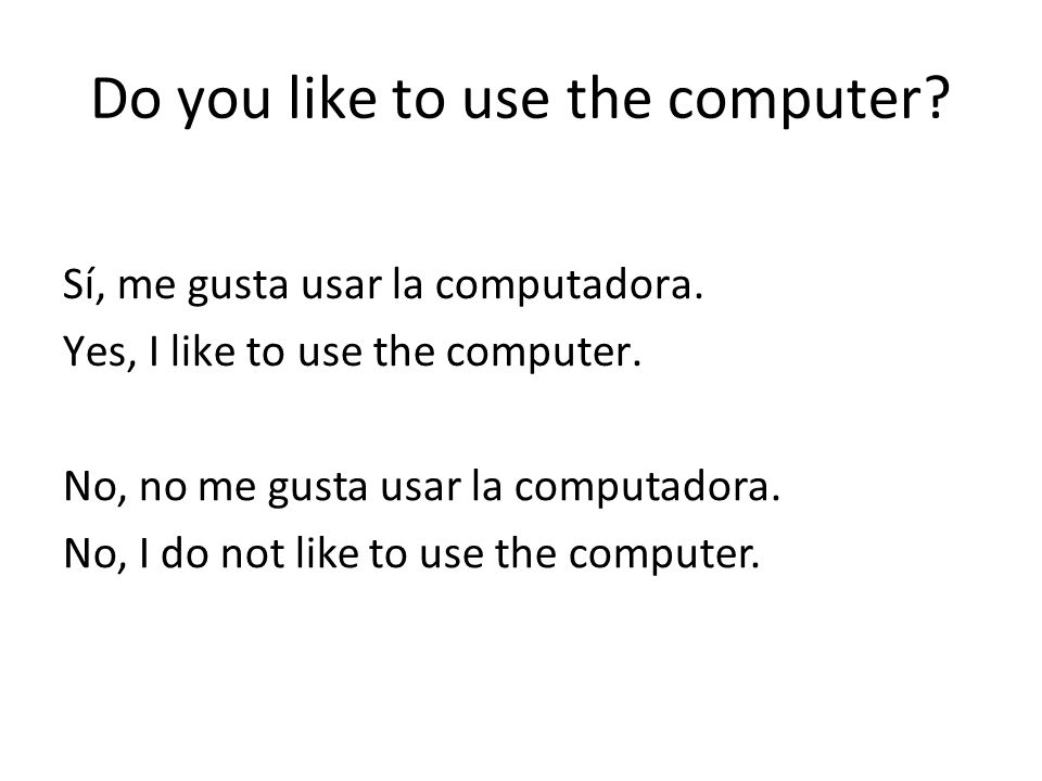 Do you like to use the computer