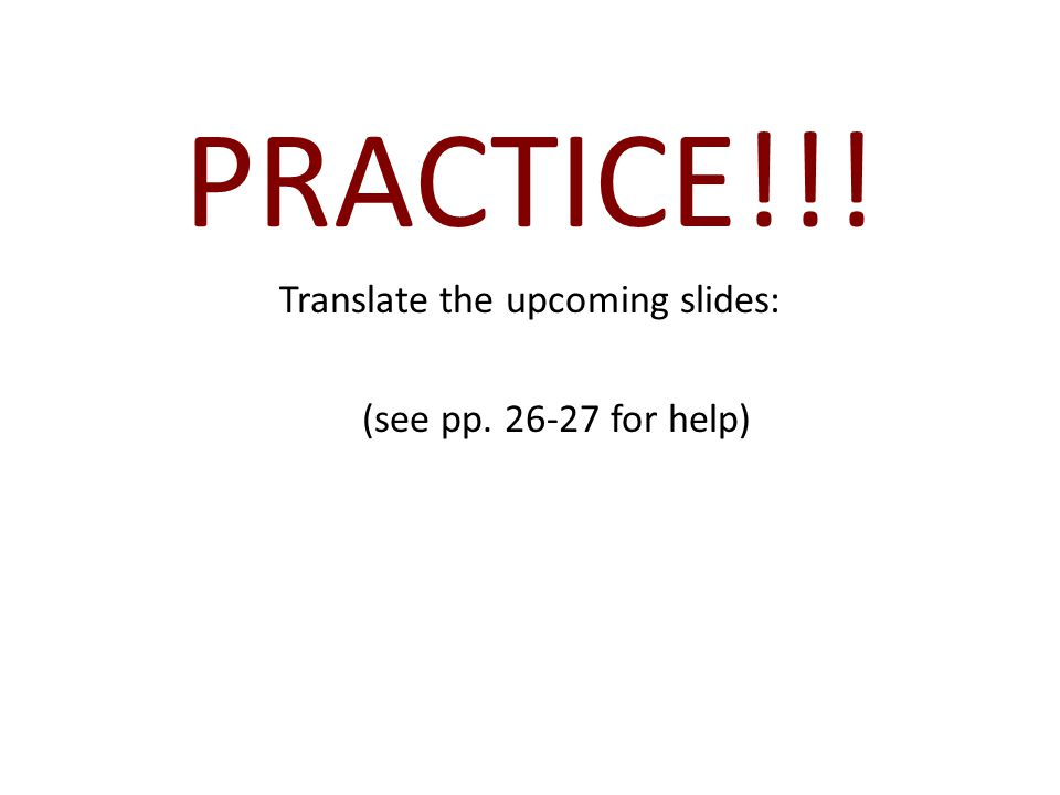 Translate the upcoming slides: