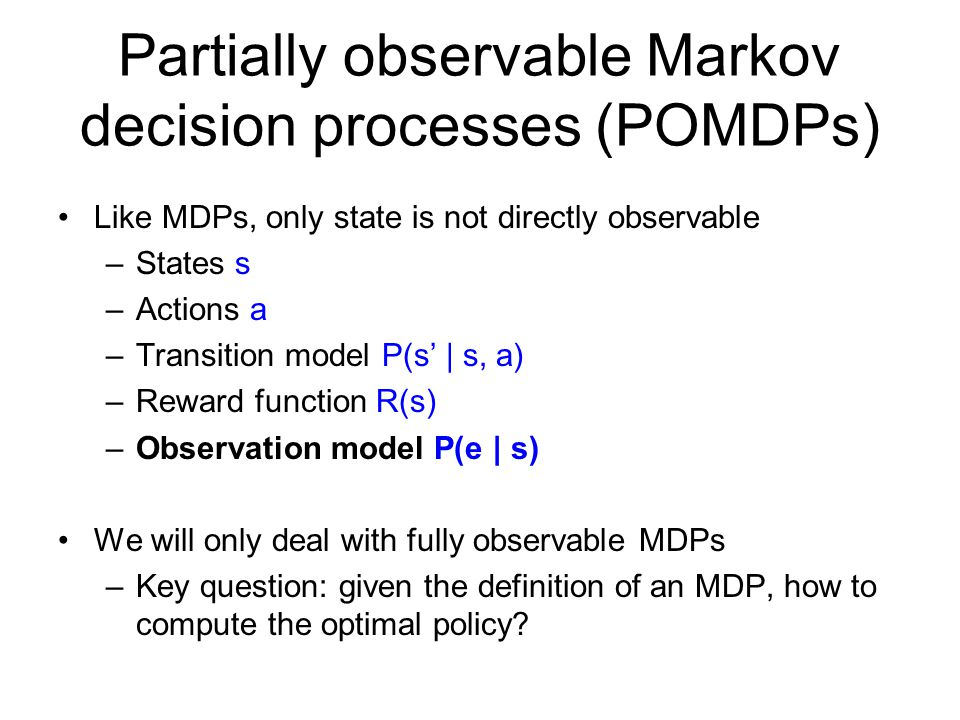 Partially observable Markov decision processes (POMDPs)
