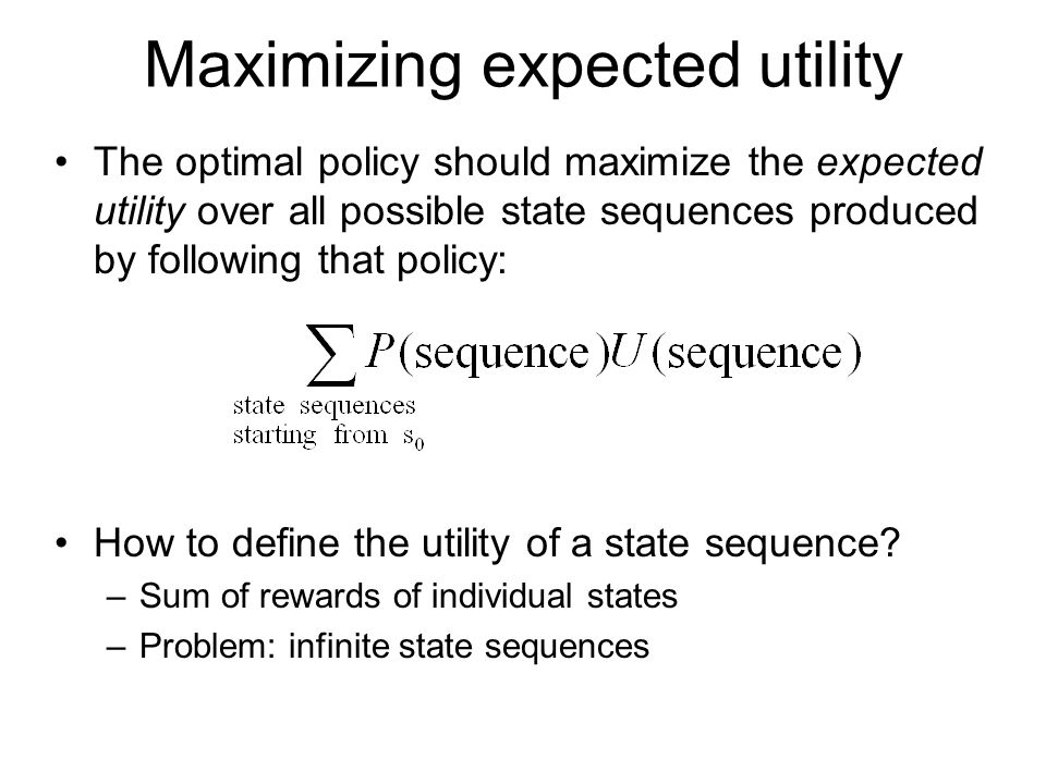 Maximizing expected utility