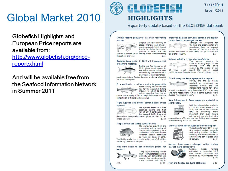 Global Market 2010 Globefish Highlights and European Price reports are available from: http://www.globefish.org/price-reports.html.